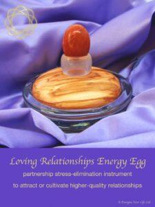 Loving Relationships Energy Egg